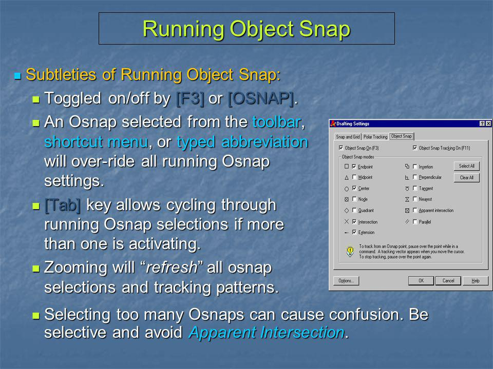 Running Object Snap Subtleties of Running Object Snap: