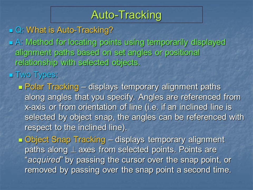 Auto-Tracking Q: What is Auto-Tracking