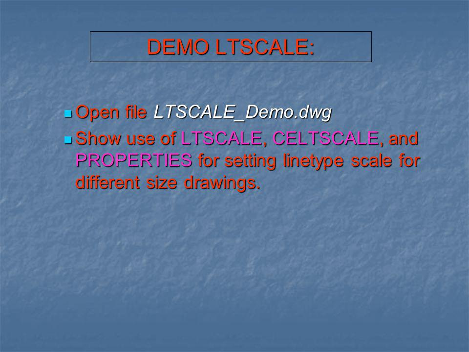 DEMO LTSCALE: Open file LTSCALE_Demo.dwg