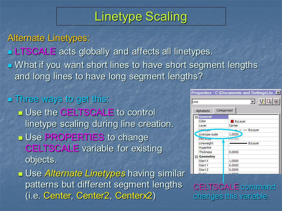 Linetype Scaling Alternate Linetypes: