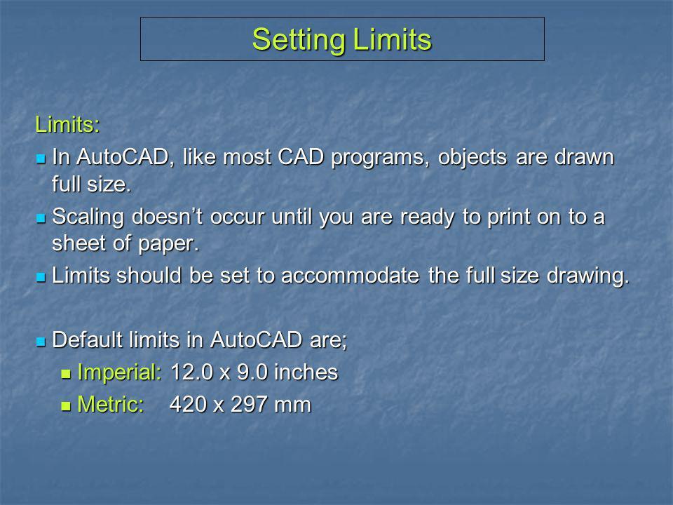 Setting Limits Limits: