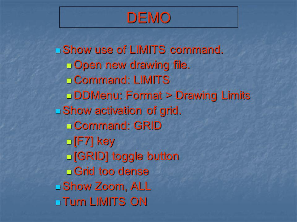 DEMO Show use of LIMITS command. Open new drawing file.
