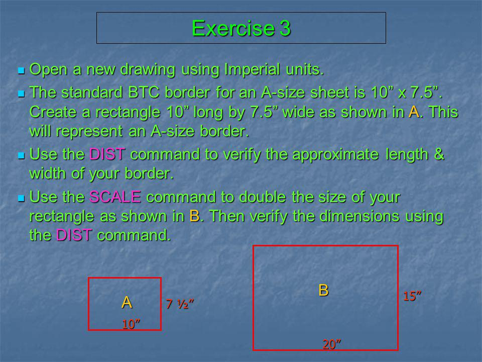 Exercise 3 Open a new drawing using Imperial units.
