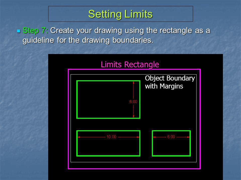 Setting Limits Step 7: Create your drawing using the rectangle as a guideline for the drawing boundaries.