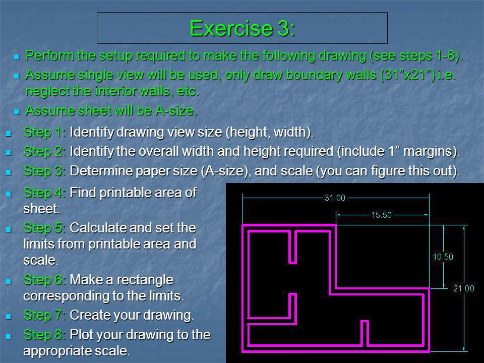 Exercise 3: Perform the setup required to make the following drawing (see steps 1-8).