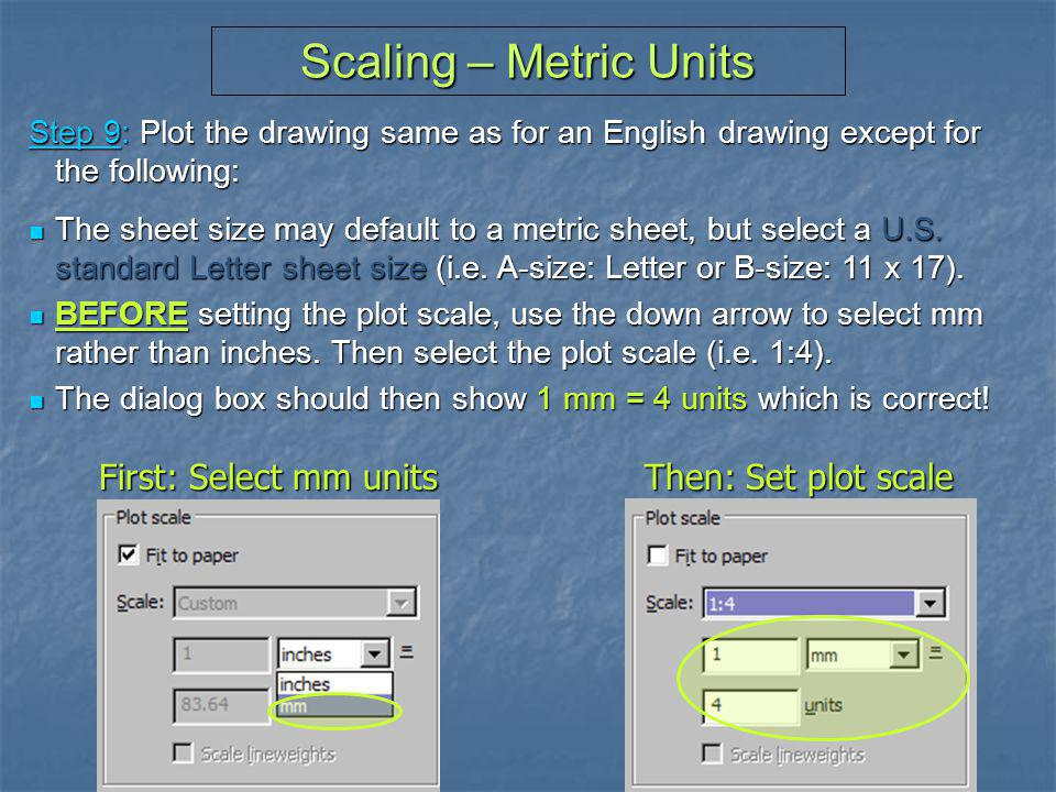 Scaling – Metric Units First: Select mm units Then: Set plot scale
