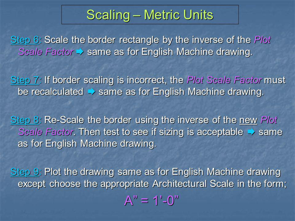 Scaling – Metric Units A = 1'-0