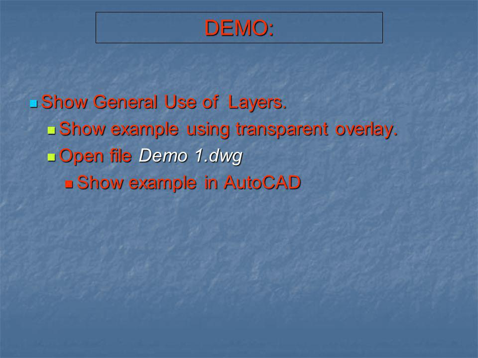 DEMO: Show General Use of Layers.