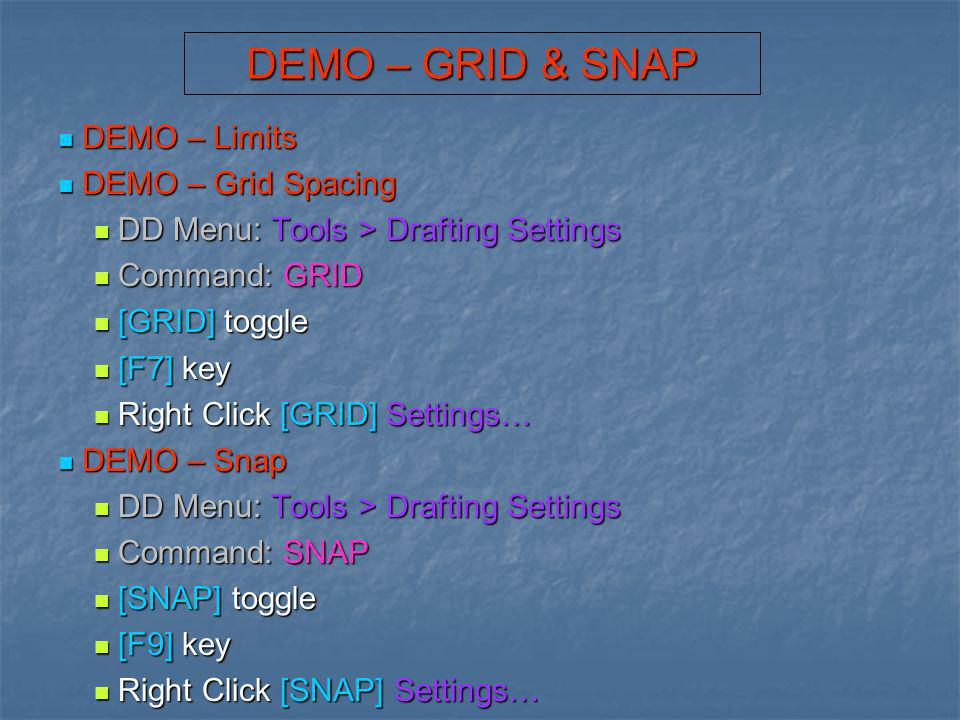 DEMO – GRID & SNAP DEMO – Limits DEMO – Grid Spacing