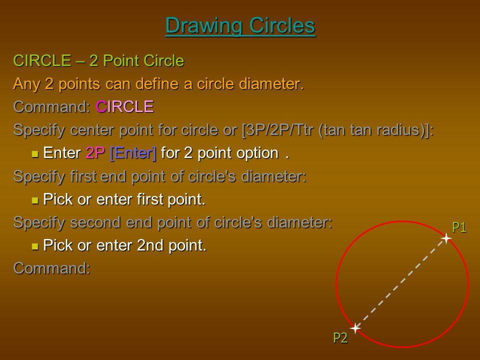 Drawing Circles CIRCLE – 2 Point Circle