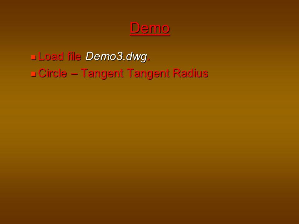 Demo Load file Demo3.dwg. Circle – Tangent Tangent Radius