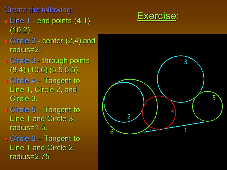 Exercise: Create the following: Line 1 - end points (4,1) (10,2).