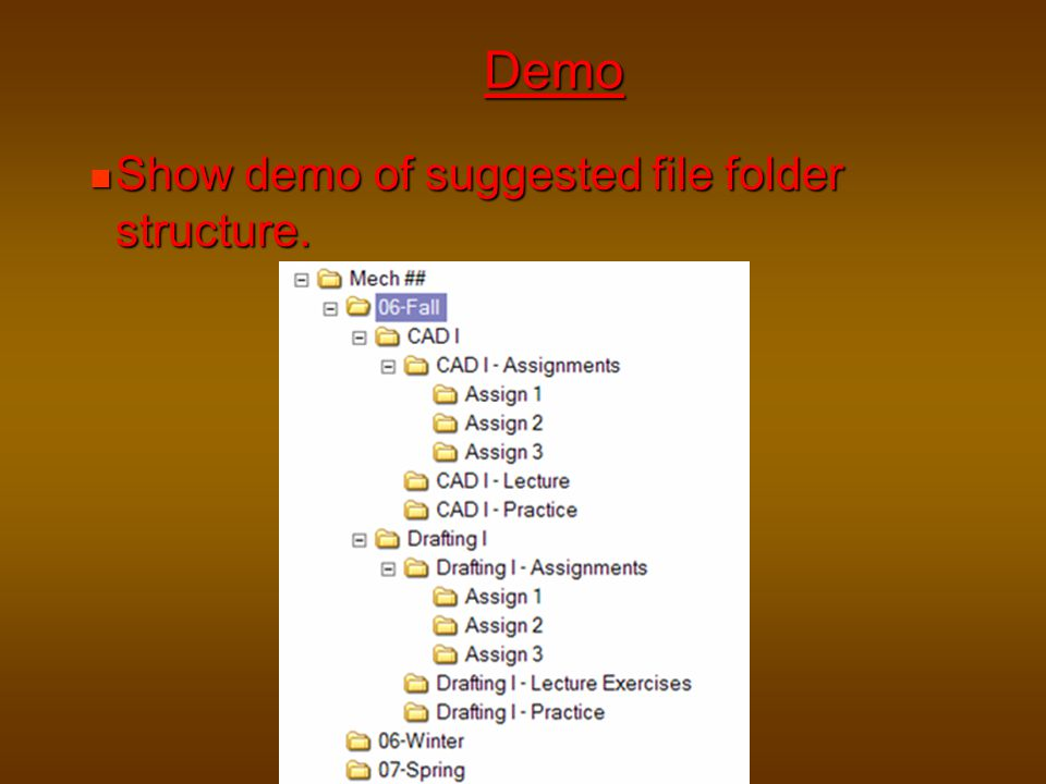 Demo Show demo of suggested file folder structure.