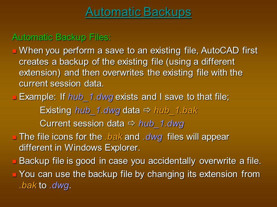 Automatic Backups Automatic Backup Files: