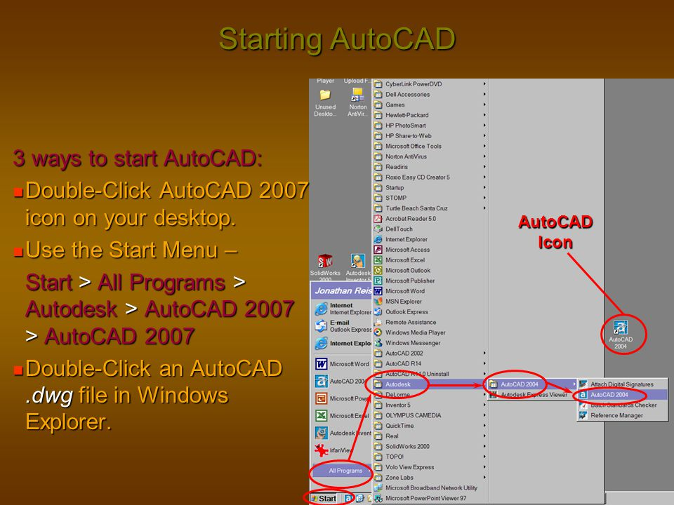Starting AutoCAD 3 ways to start AutoCAD: