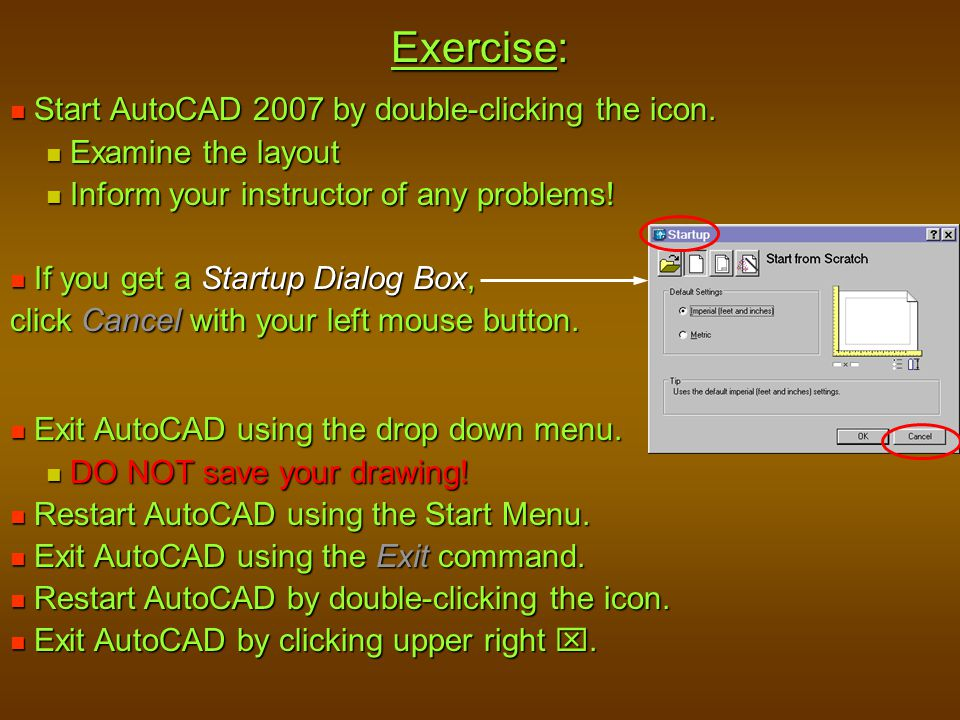 Exercise: Start AutoCAD 2007 by double-clicking the icon.