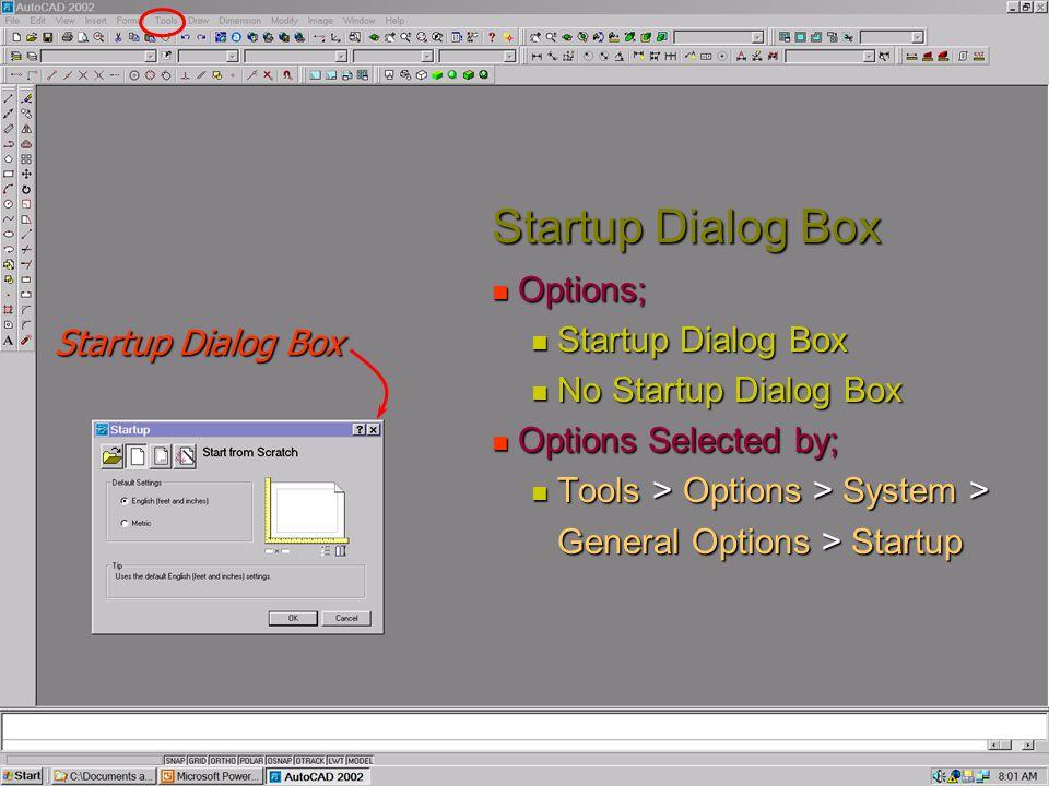 Startup Dialog Box Options; Startup Dialog Box No Startup Dialog Box