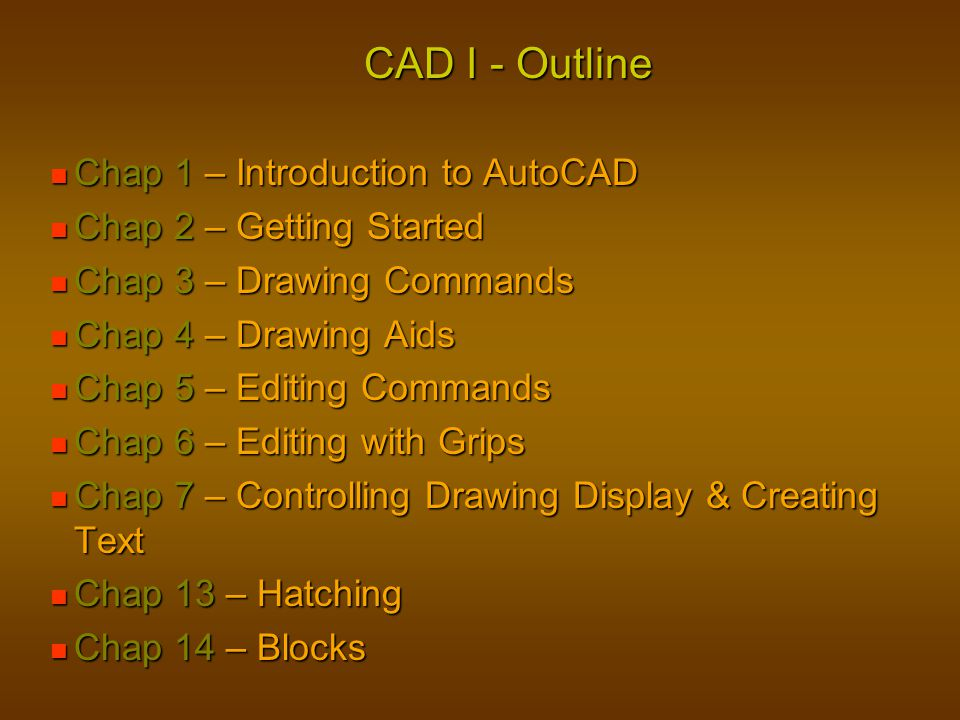 CAD I - Outline Chap 1 – Introduction to AutoCAD