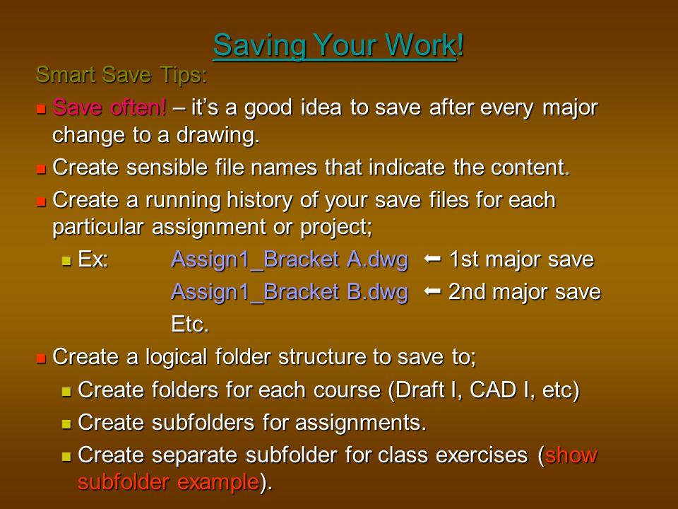 Saving Your Work! Smart Save Tips: