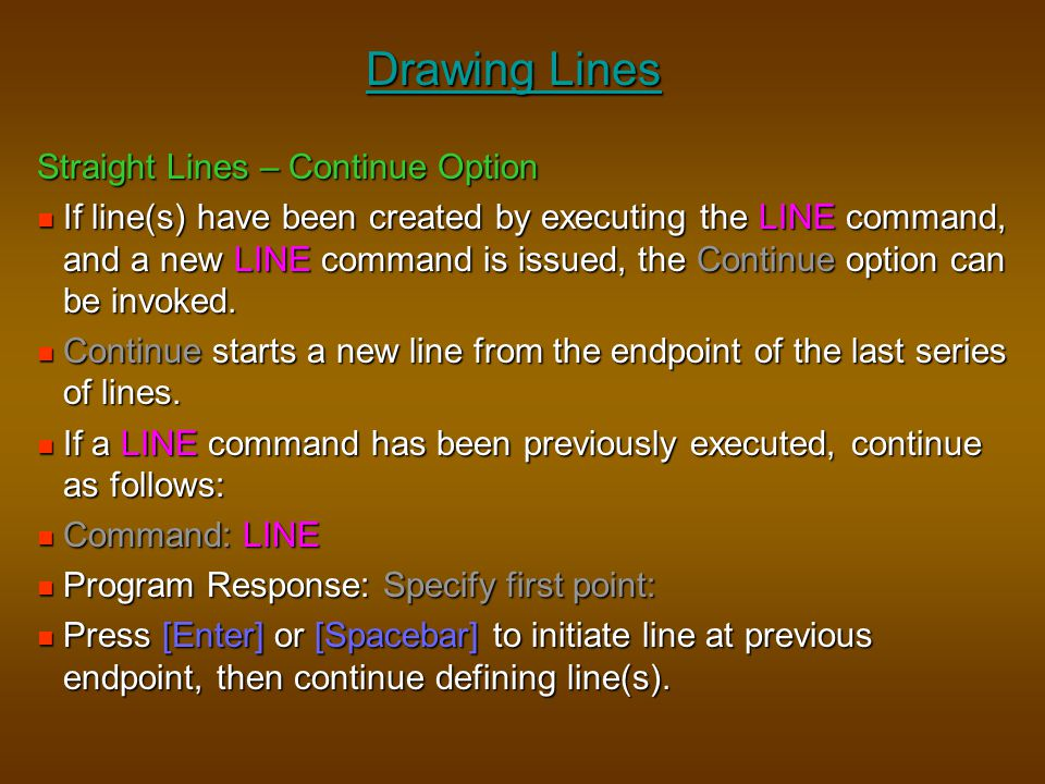 Drawing Lines Straight Lines – Continue Option