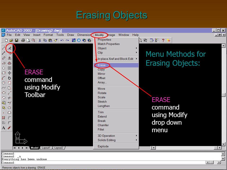 Erasing Objects Menu Methods for Erasing Objects: