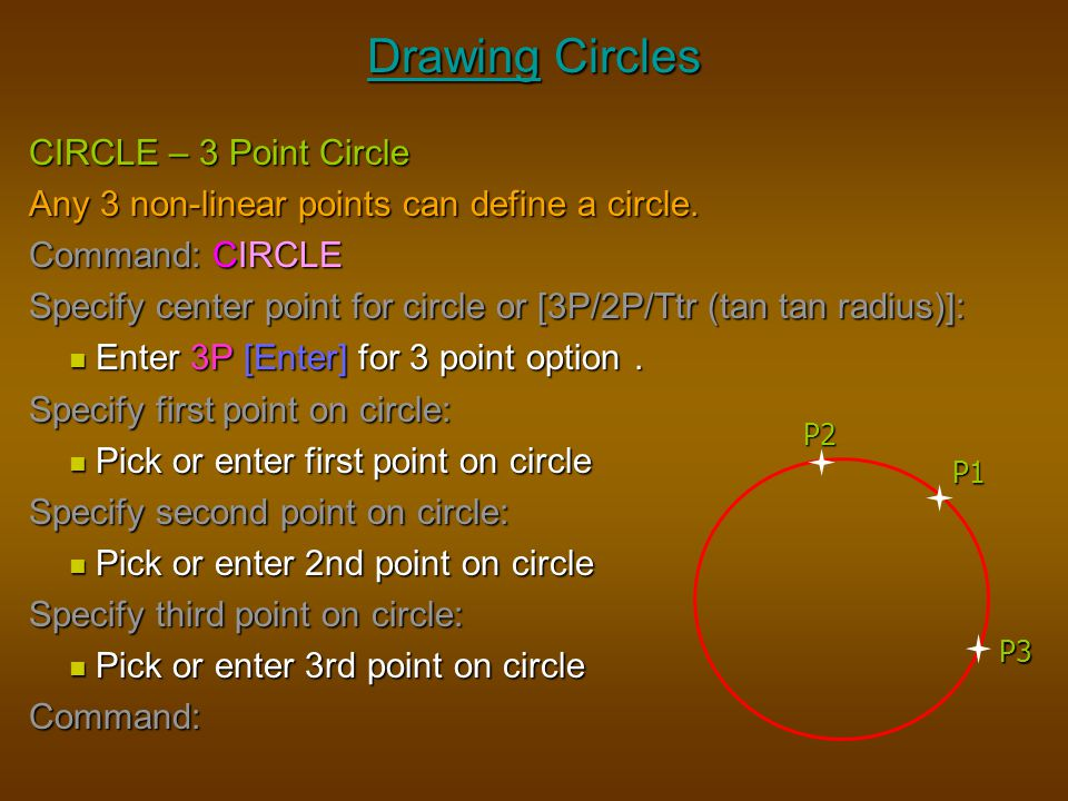 Drawing Circles CIRCLE – 3 Point Circle