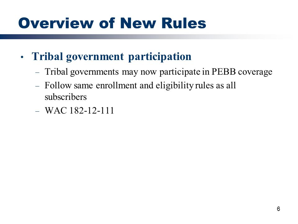 Overview of New Rules Tribal government participation