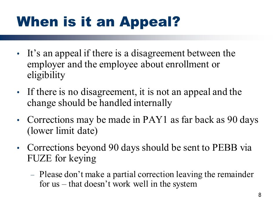 When is it an Appeal It's an appeal if there is a disagreement between the employer and the employee about enrollment or eligibility.