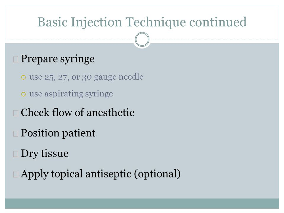 Basic Injection Technique continued