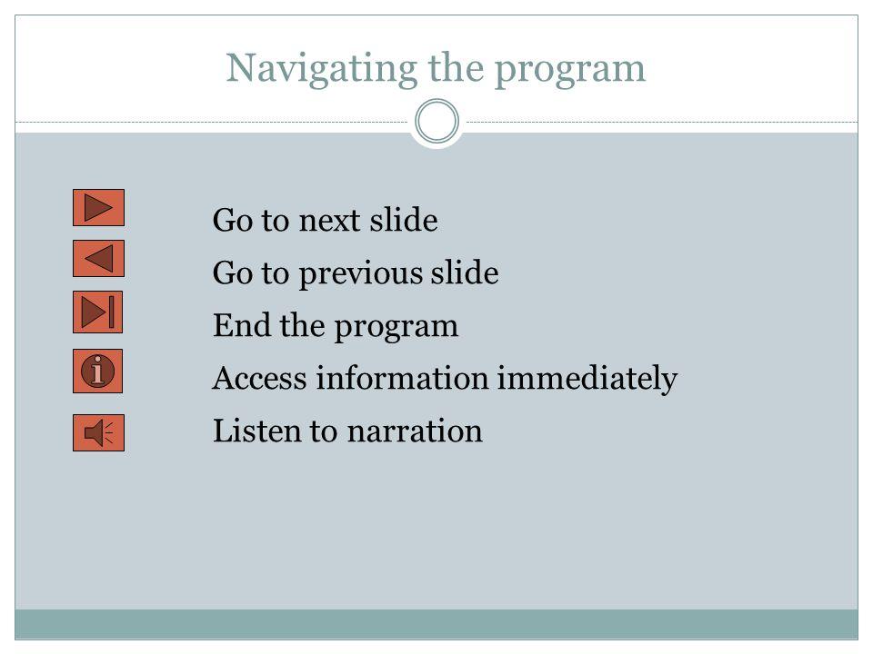 Navigating the program