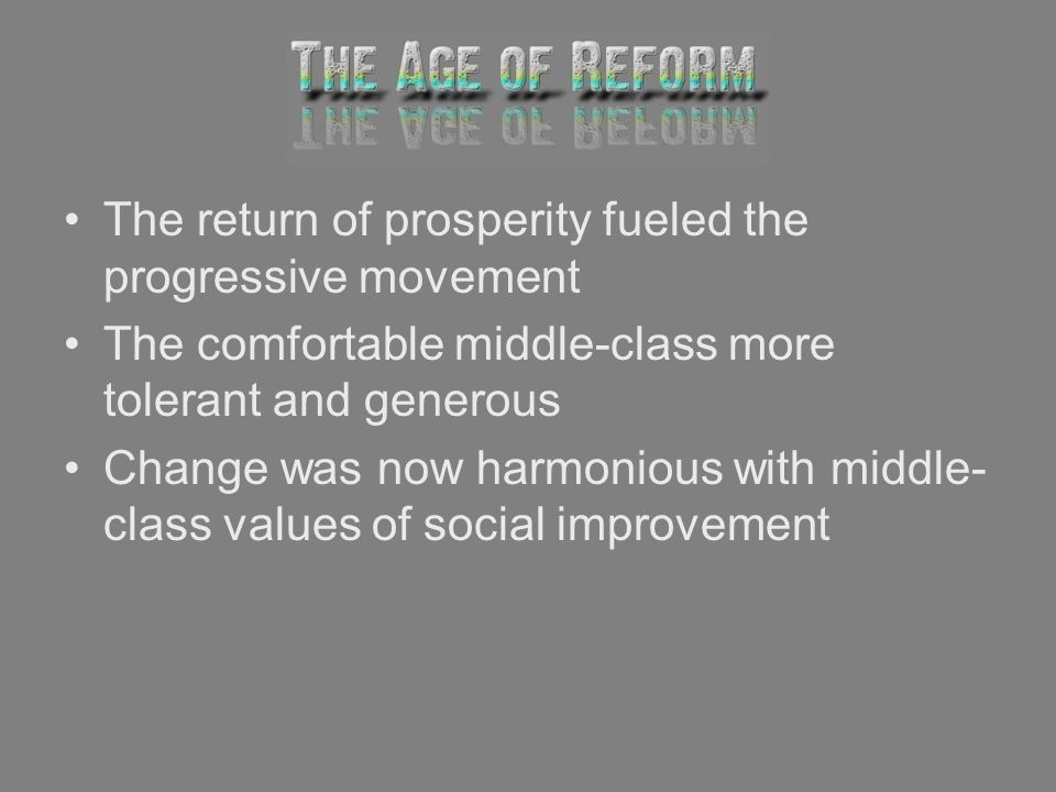 The return of prosperity fueled the progressive movement