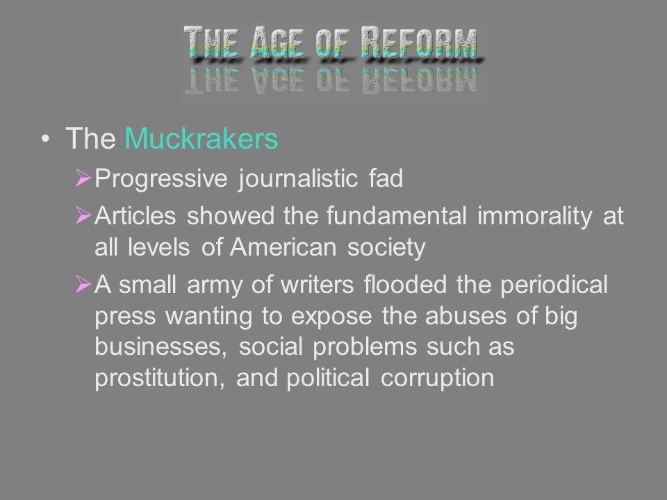 The Muckrakers Progressive journalistic fad
