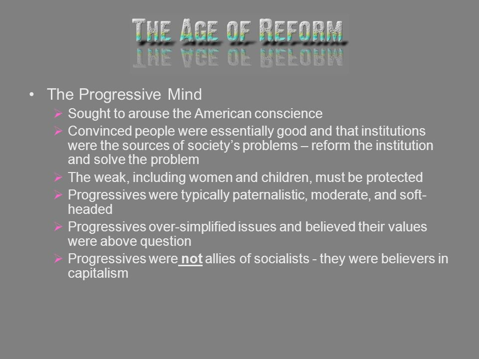 The Progressive Mind Sought to arouse the American conscience