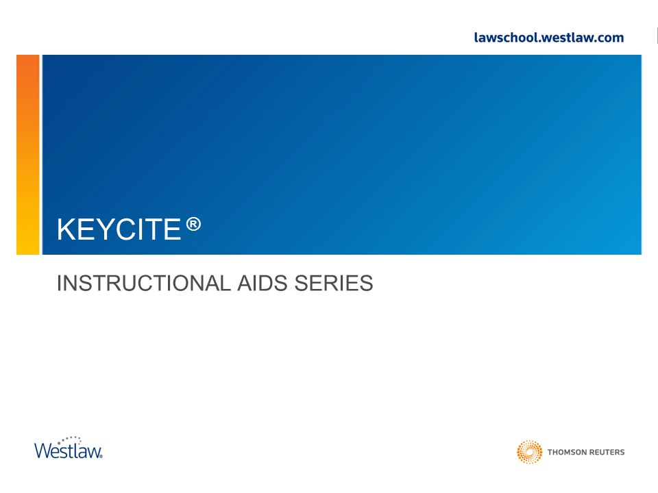 KEYCITE ® INSTRUCTIONAL AIDS SERIES