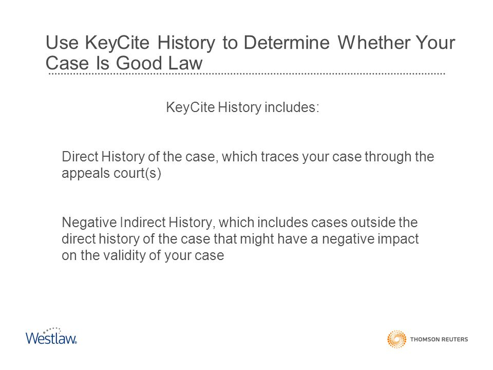Use KeyCite History to Determine Whether Your Case Is Good Law