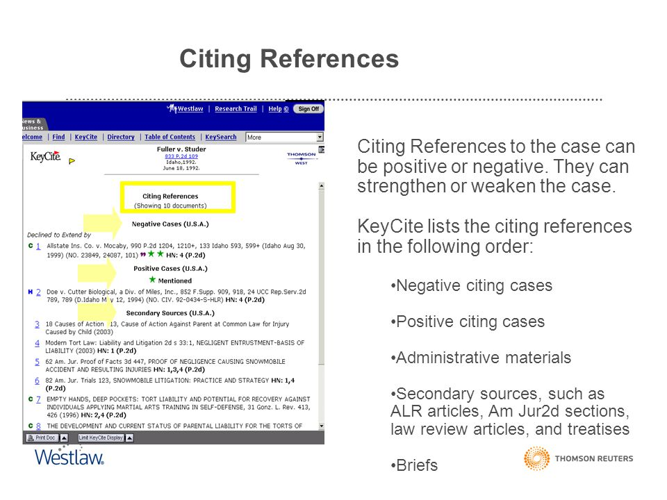 Citing References Citing References to the case can be positive or negative. They can strengthen or weaken the case.