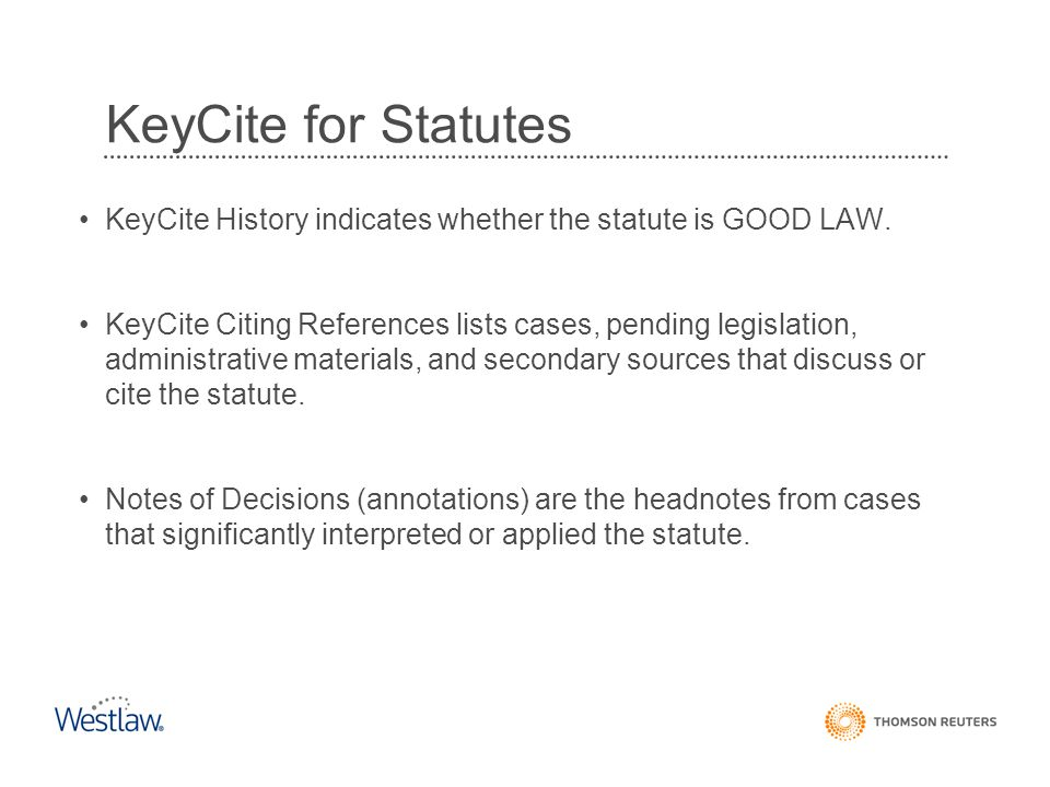 KeyCite for Statutes KeyCite History indicates whether the statute is GOOD LAW.