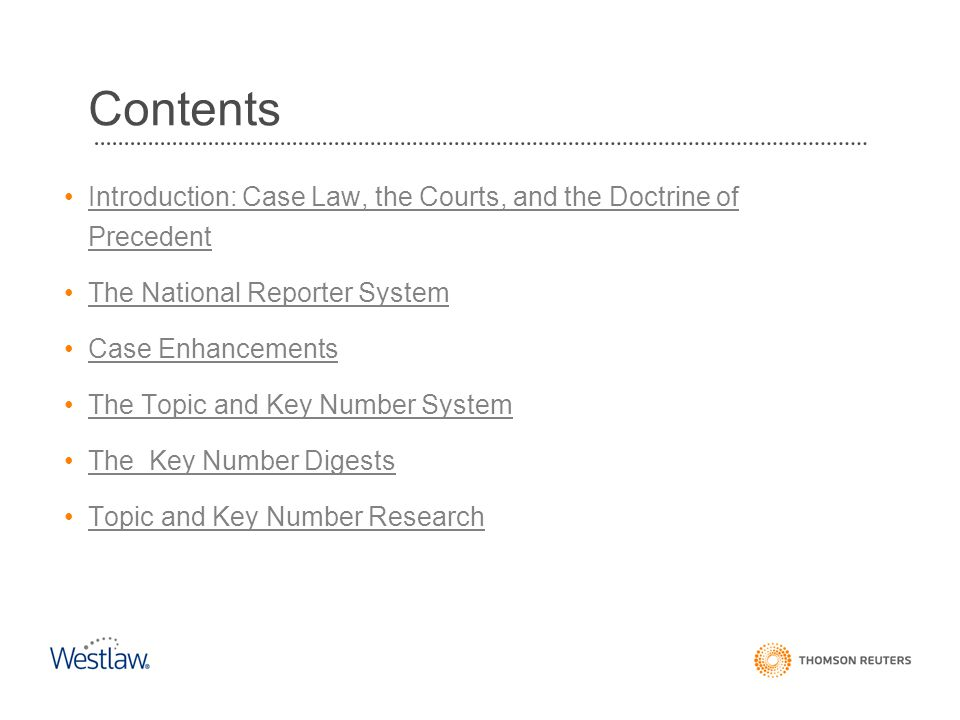 Contents Introduction: Case Law, the Courts, and the Doctrine of Precedent. The National Reporter System.