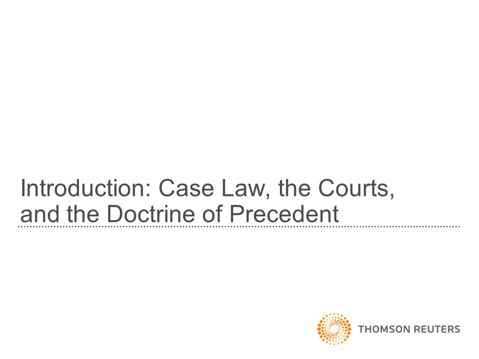 Introduction: Case Law, the Courts, and the Doctrine of Precedent