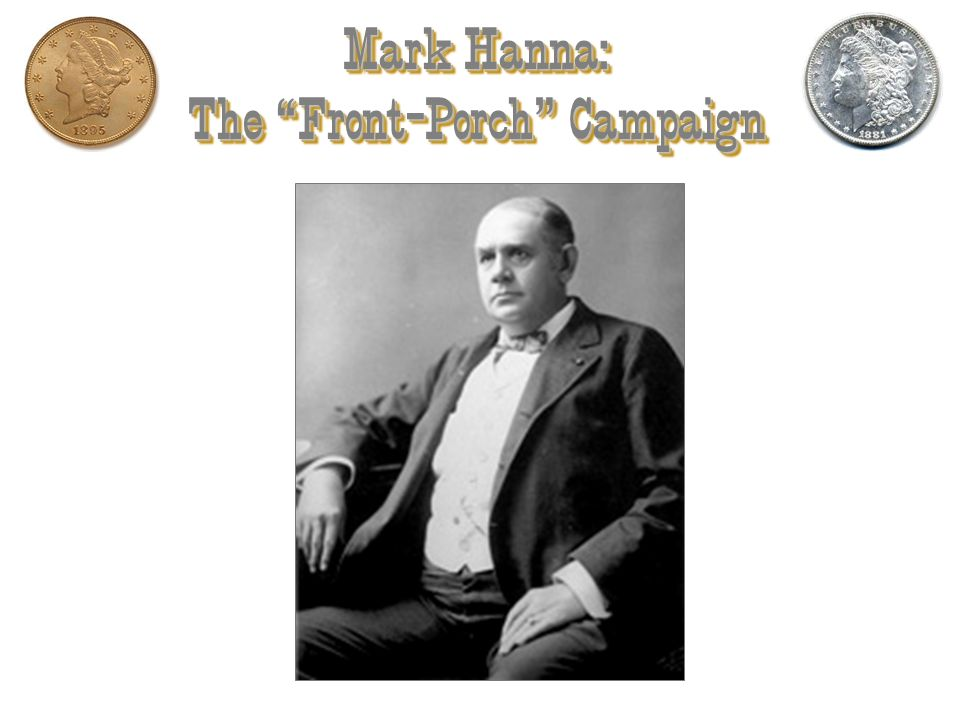 Mark Hanna: The Front-Porch Campaign