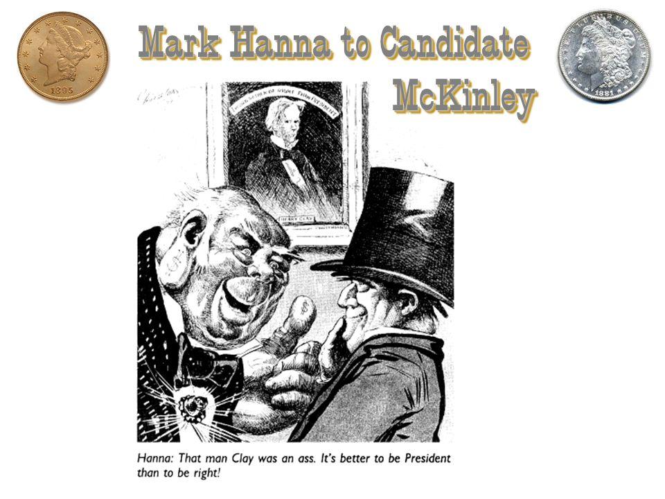 Mark Hanna to Candidate McKinley