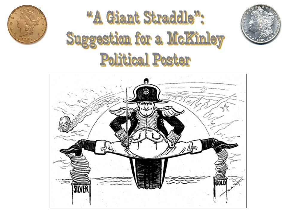 A Giant Straddle : Suggestion for a McKinley Political Poster