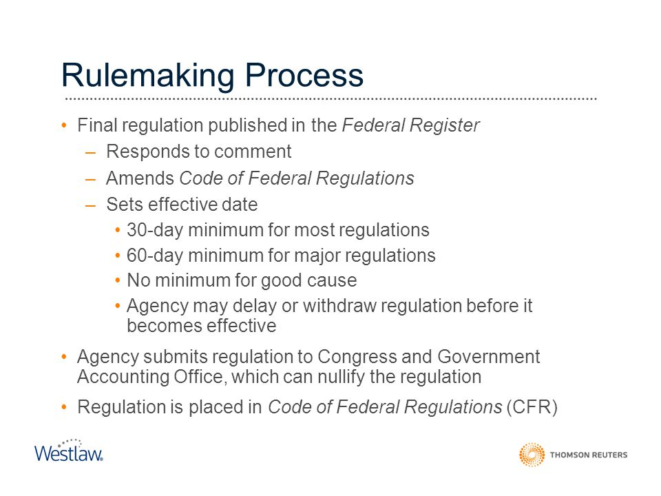 Rulemaking Process Final regulation published in the Federal Register