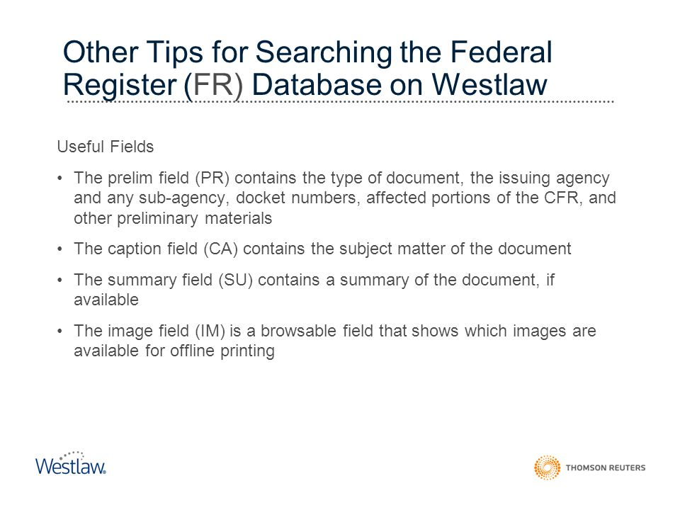 Other Tips for Searching the Federal Register (FR) Database on Westlaw