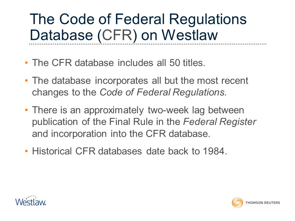 The Code of Federal Regulations Database (CFR) on Westlaw