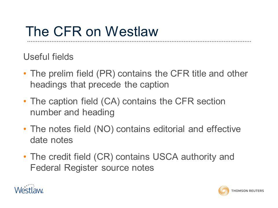 The CFR on Westlaw Useful fields