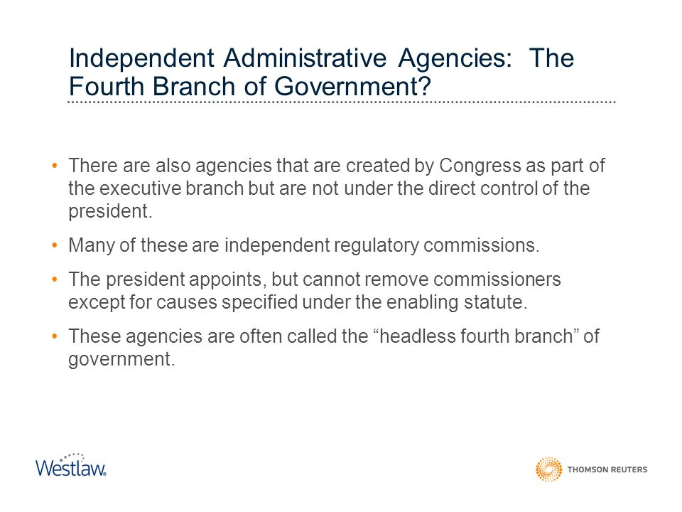 the fourth branch of government The federal bureaucracy has been described as the fourth branch of government huge agencies, staffed by 4 million federal employees, make decisions every day that in previous eras would have required congressional action.