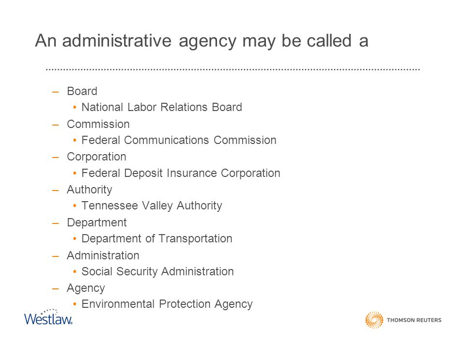 An administrative agency may be called a