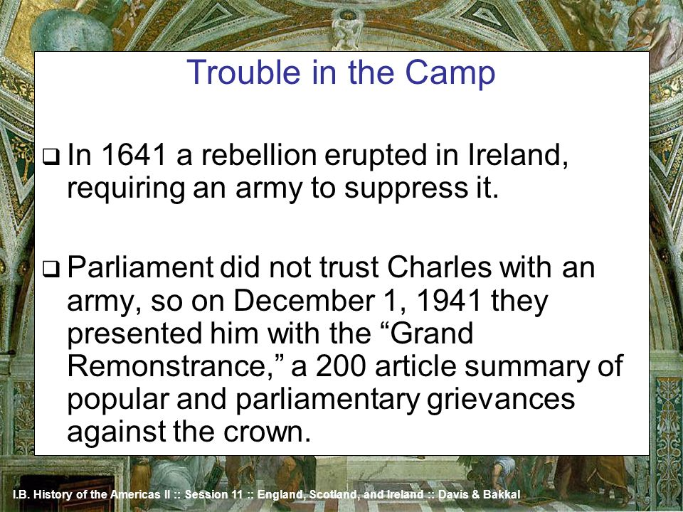 Trouble in the Camp In 1641 a rebellion erupted in Ireland, requiring an army to suppress it.