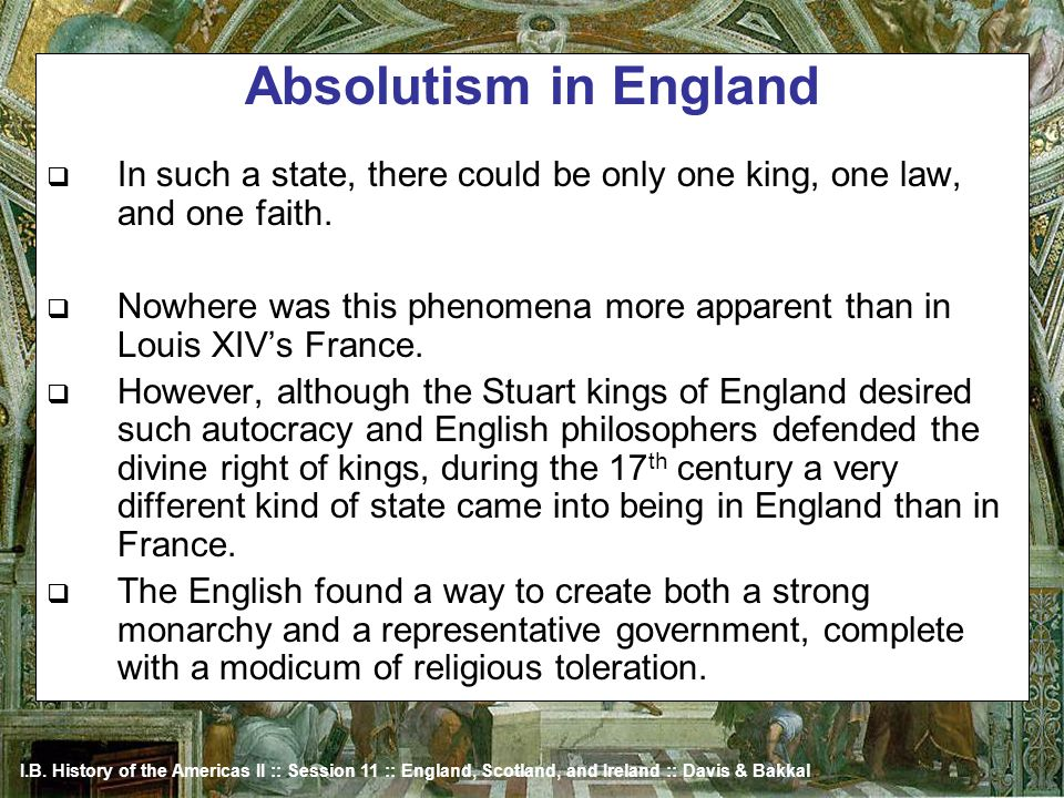 Absolutism in England In such a state, there could be only one king, one law, and one faith.